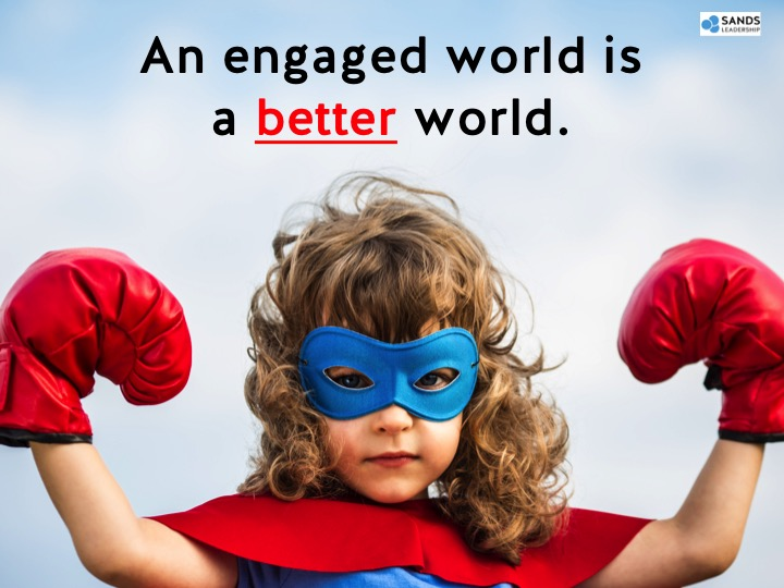 An engaged world is a better world